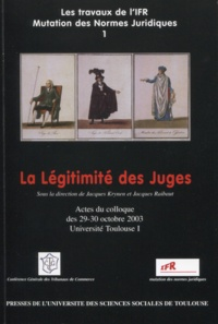 Collectif - La legitimite des juges - sous la direction de jacques krynen et de jacques raibaut.