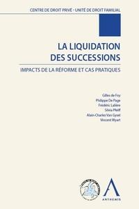 Collectif - La liquidation des successions - Impacts de la réforme et cas pratiques.