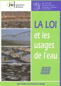 Collectif - La loi et les usages de l'eau. - Actes du colloque organisé par la SAF-Agriculteurs de France et l'Association Française de Droit Rural, section Ile-de-France, le 21 novembre 2001.