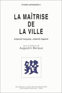 Histoiresdenlire.be La maîtrise de la ville. - Urbanité française, urbanité nippone Image
