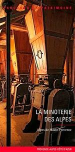 Collectif - La minoterie des Alpes.