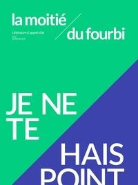 Collectif - La moitié du fourbi N°10 Je ne te hais point  - novembre 2019.