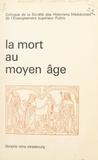 Collectif et  Société des historiens médiévi - La mort au Moyen Âge - Colloque de l'Association des historiens médiévistes français, réunis à Strasbourg en juin 1975.