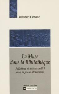 Collectif - La muse dans la bibliothèque - Réécriture et intertextualité dans la poésie alexandrine.