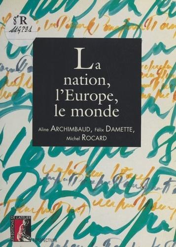 La nation, l'Europe, le monde