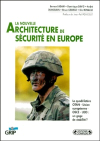 Collectif - La nouvelle architecture de sécurité en Europe.