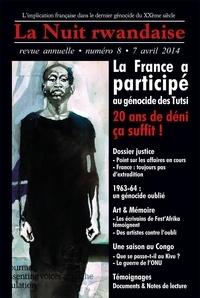 Collectif - La Nuit rwandaise n°8: La France a participé au génocide. 20 ans de déni, ça suffit !.