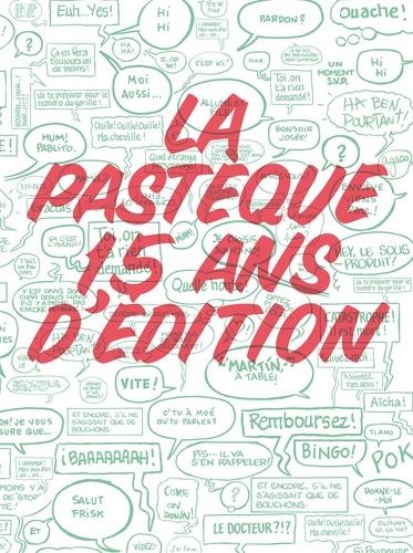Collectif - La pastèque, 15 ans d'édition.