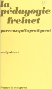 Collectif et Emile Copfermann - La pédagogie Freinet par ceux qui la pratiquent.