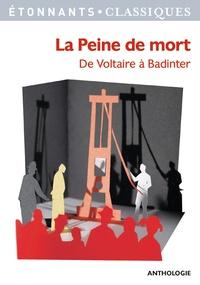 Collectif - La peine de mort - De Voltaire à Badinter.