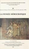 Collectif - La pensée démocratique - Actes du Colloque [de l'] Association française des historiens des idées politiques, Aix-en-Provence, 21-22 septembre 1995.