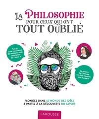 Téléchargements livres pdf gratuits La philosophie pour ceux qui ont tout oublié 9782035979810