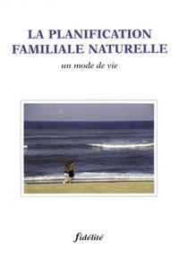 LA PLANIFICATION FAMILIALE NATURELLE. Un mode de vie.pdf