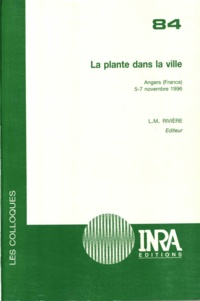 Collectif - La plante dans la ville - [colloque,] Angers, France, 5-7 novembre, 1996.