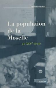 Collectif - La population de la Moselle au XIXe siècle.