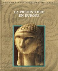 Collectif - La préhistoire en Europe.