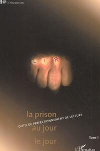 La prison au jour le jour. Tome 1, Outil de perfectionnement de lecture.pdf