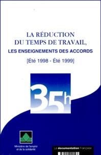 Collectif - La réduction du temps de travail, les enseignements des accords - Été 1998-été 1999.