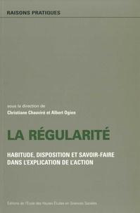 Collectif - La régularité. - Habitude, disposition et savoir-faire dans l'explication de l'action.