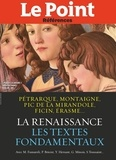 Collectif - La Renaissance - Les textes de Pétrarque, Montaigne, Pic de la Mirandole, Erasme..