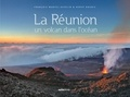 Collectif - La Réunion, un volcan dans l'océan.