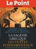 Collectif - La Sagesse Grecque - Les textes d'Homère, Platon, Hésiode, Sophocle, Aristophane, Aristote..