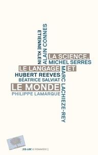 Collectif - la science, le langage et le monde!.