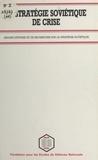 Collectif - La Stratégie soviétique de crise - La manúuvre des crises en URSS, analyse et modèle.