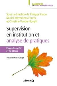 Philippe Kinoo et  Collectif - La supervision en institution : analyse des pratiques - Éloge du plaisir et du conflit.