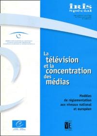 La télévision et la concentration des médias. Modèles de réglementation aux niveaux national et européen.pdf