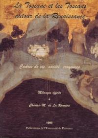 Galabria.be La Toscane et les Toscans autour de la Renaissance. - Cadres de vie, société et croyances, Mélanges offerts à Charles-M de La Roncière Image