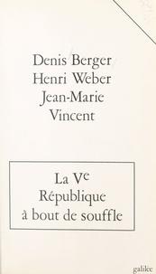 Collectif - La Ve République à bout de souffle.