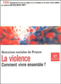 Histoiresdenlire.be La violence. Comment vivre ensemble ? Actes de la 77ème session des Semaines sociales de France, Issy-les-Moulineaux, 15-17 novembre 2002 Image