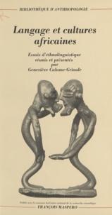 Collectif et Geneviève Calame-Griaule - Langage et cultures africaines - Essais d'ethnolinguistique.