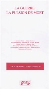Collectif - Le bloc-notes de la psychanalyse N° 18 : La guerre, la pulsion de mort.