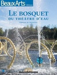 Téléchargements gratuits de livres audio pour iphone Le Bosquet du Théâtre d'Eau PDF CHM (French Edition) par