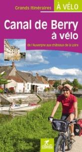Le canal du Berry à vélo : de Montluçon à Tours -  pdf epub