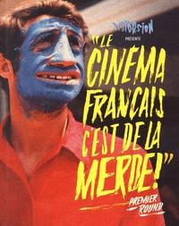 """Collectif - """"Le cinéma français, c'est de la merde !"""" - Premier round."""