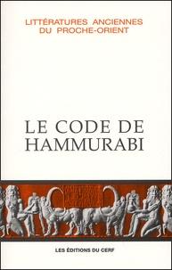 Collectif - Le code de Hammurabi. - 4ème édition.