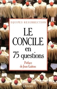 Collectif - Le concile en 75 questions.