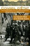 Collectif - Le Conseil d'Etat et la Grande guerre.