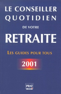 Téléchargez des ebooks au format pdf gratuit Le conseiller quotidien de votre retraite. Edition 2001 9782858904921 (French Edition) MOBI iBook