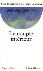 Collectif et  Collectif - Le Couple intérieur - sous la direction de Paule Salomon.