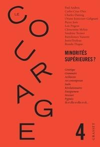 Collectif - Le Courage n°4 / Minorités supérieures ? - Revue annuelle dirigée par Charles Dantzig.