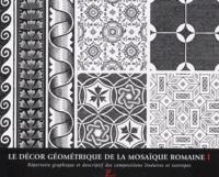 Le décor géométrique de la mosaïque romaine. Tome 1, Répertoire graphique et descriptif des compositions linéaires et isotropes.pdf