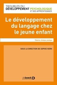 Collectif - Le développement du langage chez le jeune enfant - Théorie clinique pratique.