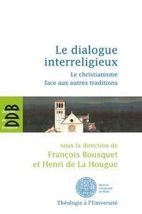 Collectif - Le dialogue interreligieux - Le christianisme face aux autres traditions.