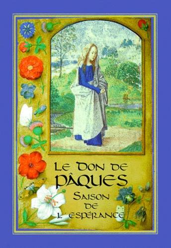 Collectif - Le don de Pâques - Saison de l'espéranc.