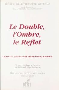 Collectif - Le double, l'ombre, le reflet - Chamisso, Dostoïevski, Maupassant, Nabokov.