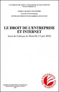 Le droit de lentreprise et Internet. Actes du Colloque de Marseille, 15 juin 2001.pdf